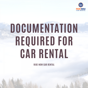 DOCUMENTATION REQUIRED FOR CAR RENTAL
